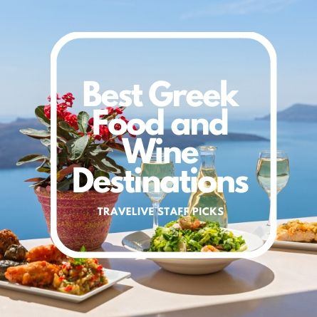 Best Greek Food and Wine Destinations - Travelive Blog