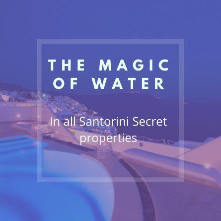 The Magic Of Water In all Santorini Secret properties - Travelive Blog